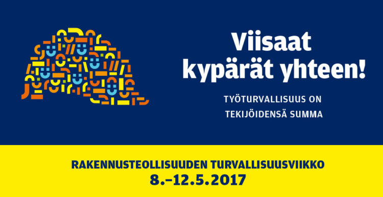 12.5.2017 Työturvallisuus rakennetaan yhdessä